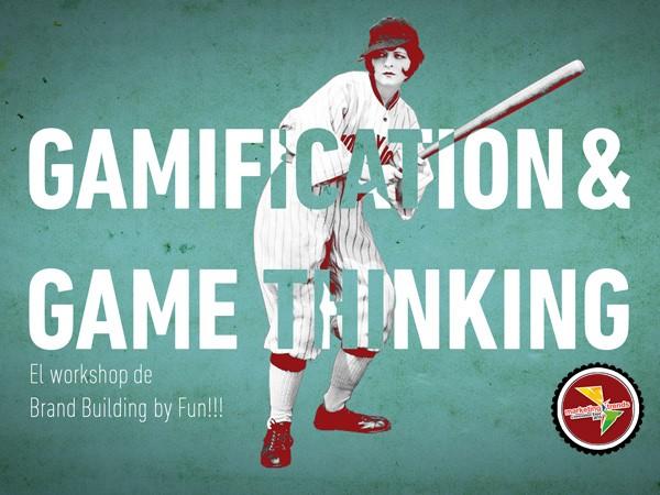 GAMIFICACIÓN & GAME THINKING